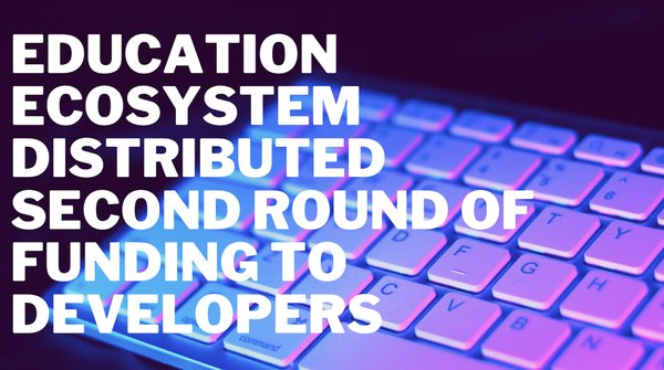 Education Ecosystem Distributes Second Round of Dev Funding, Nov 2020